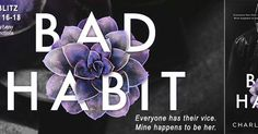 Title: Bad Habit Author: Charleigh Rose Genre: New Adult Romance Release Date: November 16, 2017