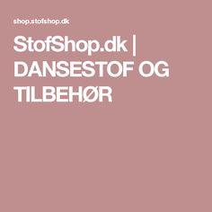 StofShop.dk   DANSESTOF OG TILBEHØR