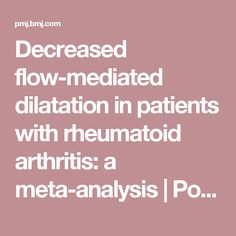 Decreased flow-mediated dilatation in patients with rheumatoid arthritis: a meta-analysis | Postgraduate Medical Journal