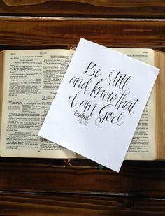 Handwritten Hand Lettered Calligraphy Print. Be still, and know that I am God. Psalms 46:10 ***font
