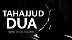 We know from Bukhari that Prophet Muhammad (PBUH) recited this dua during his Tahajjud prayer.   Enjoy this beautiful recitation by Saad Al Qureshi.