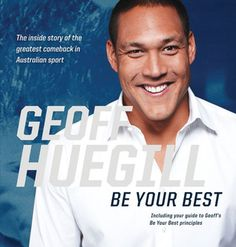 Be your best - Geoff Huegill   | Find it @ Radford Library F HUE