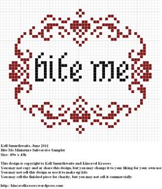 Design: Bite Me miniature Subversive Sampler Size: 49w x 43h Designer: Kell Smurthwaite, Kincavel Krosses Permissions: This design is copyright to Kell Smurthwaite and Kincavel Krosses You may use,...