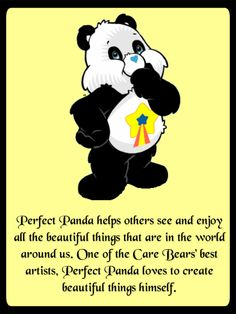 Perfect Panda helps others see and enjoy all the beautiful things that are in the world around us. One of the Care Bears' best artists, Perfect Panda loves to create beautiful things himself. <3
