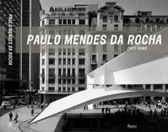 Paulo Mendes da Rocha: Fifty Years (Projects 1957-2007) by Paulo Mendes da Rocha