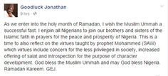 GOSSIP, GISTS, EVERYTHING UNLIMITED: Read Ex-President Jonathan's Ramadan Message & Wis...