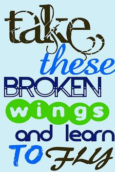 Take these broken wings and learn to fly - Beatles quote Blackbird - song lyrics printables