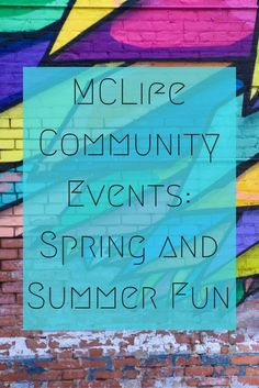 MCLife Community Events: Spring and Summer Fun |