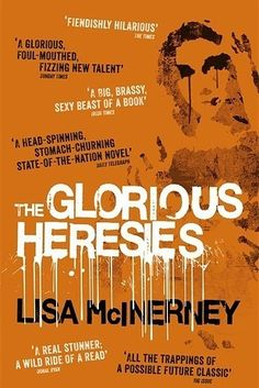 The Glorious Heresies by Lisa McInerney | 20 Incredible Books From The Past Year That You Need To Read Right Now