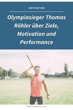Olympiasieger Thomas Röhler über Ziele, Motivation und Performance - Klara Fuchs Fitness Workouts, Fitness Motivation, Sport Fitness, Olympia, Coaching, Mental Training, Trainer, Promotion, Interview