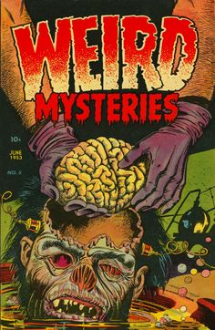 WEIRD MYSTERIES NO. 5 (1953) cover art by Bernard Bailey. One of nine comics banned by Congress in the 1950s.