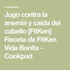 Jugo contra la anemia y caída del cabello {FitKen}  Receta de FitKen Vida Bonita - Cookpad