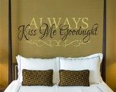 Wall Decal Always Kiss Me Goodnight Bedroom Vinyl Wall Lettering Art  (Larger Size). $23.00, via Etsy.