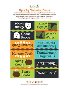 Spooky Tabletop Tags Hosting a Halloween Party? Give your party food some freaky names. Cut out the cards below on the dotted lines. Then fold them in half and set on a table. Place them next to your snacks on fright night. Then tell your guests to go ahead and eat—we dare you!
