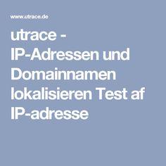 utrace - IP-Adressen und Domainnamen lokalisieren    Test af IP-adresse