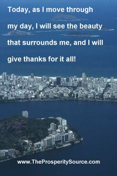 http://www.facebook.com/sherylandersononline  Today, as I move through my day, I will see the beauty that surrounds me, and I will give thanks for it all!