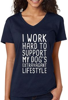 Navy 'I Work Hard To Support My Dog's Extravagant Lifestyle' Tee