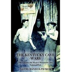 The Kentucky Cave Wars - The Century that Shaped Mammoth Cave National Park: Eighty-two square miles of rolling hills and valleys in south-central Ken National Park Store, National Parks, Floyd Collins, Mammoth Cave, Hills And Valleys, Kentucky, Good Books, Competition, Literature