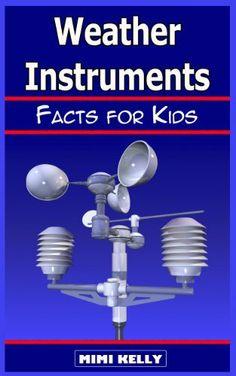 Weather Instruments: Facts for Kids by Mimi Kelly, http://www.amazon.com/dp/B00K08UFFM/ref=cm_sw_r_pi_dp_jIPBtb1HPR85M