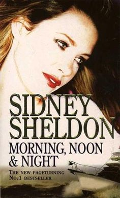 Morning, Noon and Night - Sidney Sheldon