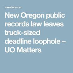 New Oregon public records law leaves truck-sized deadline loophole – UO Matters