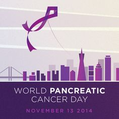 November 13, 2014 - First-ever World #Pancreatic #Cancer Day - learn more at www.worldpancreaticcancerday.org