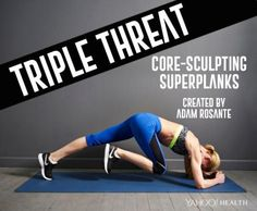 Train your abs like you never have before with the next installment of Yahoo Health's original workout series, Triple Threat.  They include your deep core muscles (transverse abdominis), side abs (obliques), and six-pack muscle (rectus abdominis).  Most abdominal exercises predominantly work one of these