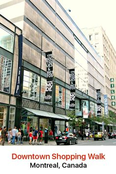 There's no better place for shopping than Montreal's downtown area. With hundreds of stores to browse through, you will be sure to find your heart's desire.