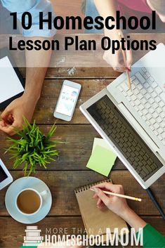 10 Homeschool Lesson Plan Options - #homeschool #lessonplan #education #edchat #homeschooling #homeschooled #homeschoolorganization #organization