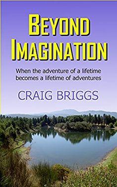 12 January 2017 : Beyond Imagination: When the adventure of a lifetime becomes a lifetime of adventures (The Journey Book 2) by Craig Briggs http://uk.dailyfreebooks.com/bookinfo.php?book=aHR0cDovL3d3dy5hbWF6b24uY28udWsvZ3AvcHJvZHVjdC9CMDEwTUZTMVgwLz90YWc9a3VmZmJsLTIx