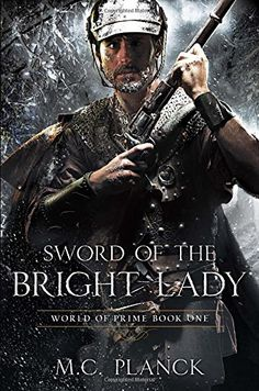 Sword of the Bright Lady (World of prime, #1) by M.C. Planck. Christopher Sinclair goes out for a walk on a mild Arizona evening and never comes back. He stumbles into a freezing winter under an impossible night sky, where magic is real -- but bought at a terrible price.  .