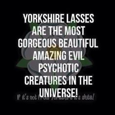 Ain't that true! Yorkshire Slang, Yorkshire Sayings, Yorkshire Rose, South Yorkshire, Yorkshire England, British Slang, Kingston Upon Hull, Truth Hurts, Sheffield