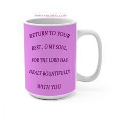 Lilac Bountifully Ceramic MugFabulous design and color of Psalm 116:7 which fits perfectly for personal use or as a gift for many occasions.White glossy mug.Ceramic15oz mug dimensions: height - 4.7 Psalm 116, Psalms, O My Soul, Christian Gifts, Lilac, Unique Gifts, Ceramics, Mugs, Tableware