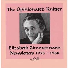 Reprints of beloved knitter Elizabeth Zimmerman's original knitting newsletters, complete with beautiful color photos for the patterns and her own journal entries.  Zimmerman fans will love her wit & personality on the page!