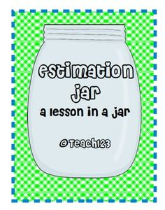 FREE Estimation Jar:  A Lesson in a Jar  aligned with K-3 CCSS