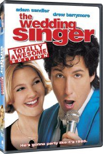 The Wedding Singer. One of my most favourite movies!