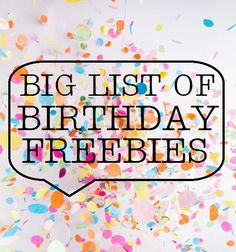 A huge list of things you can get for free on your birthday!