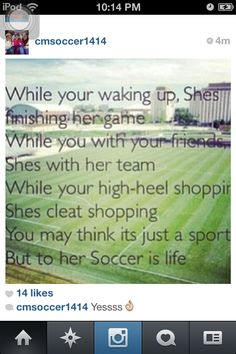 So true but I'm the one cleat shopping !!! Soccer is not just a sport it's life !!!