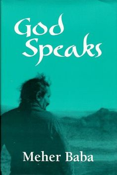 God Speaks by Meher Baba. $35.00. 348 pages. Publisher: Dodd Mead; Second revised edition edition (1997). Publication: 1997