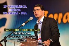 Evangelho e imortalidade - Haroldo Dutra Dias - 18ª Conferência Espírita do Paraná 2016