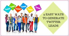 9 Easy Ways To Generate Twitter Leads from #BoomSocialwithKimGarst. Very good tips.