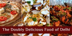 The Doubly Delicious #Food of #Delhi - http://goo.gl/yLqIdQ