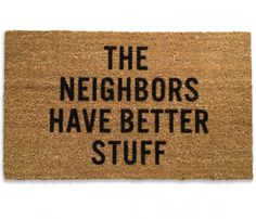 Neighbors Doormat.
