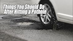 Things You Should Do After Hitting a Pothole