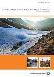 Climate change, impacts and vulnerability in Europe 2012 : an indicator-based report / European Environment Agency. - Luxembourg : Office for Official Publications of the European Union , 2012