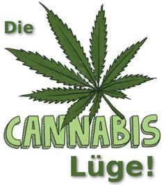 Die Cannabis Lüge.