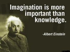 imagination-is-more-important-than-knowledge-albert-einstein. New Quotes, Quotes To Live By, Motivational Quotes, Funny Quotes, Inspirational Quotes, Life Quotes, Wall Quotes, Quotes By Famous People, People Quotes