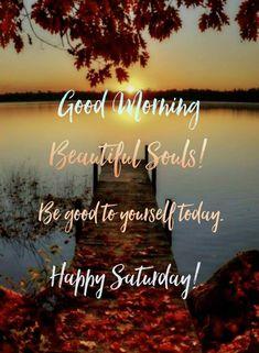 Saturday Quotes 56 Best SaTuRdAy QuOtEs images | Good morning quotes, Morning  Saturday Quotes