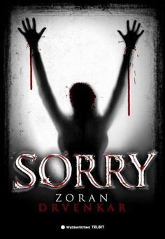 Falling from the sky: Recenzja #25: Zoran Drvenkar - Sorry.