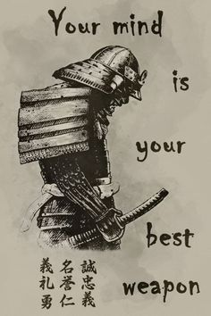samurai Poster - your mind is your best weapon - - Beverly - Motivation Frases Samurai, Samurai Quotes, Wisdom Quotes, Me Quotes, Motivational Quotes, Inspirational Quotes, Swag Quotes, Martial Arts Quotes, Warrior Quotes